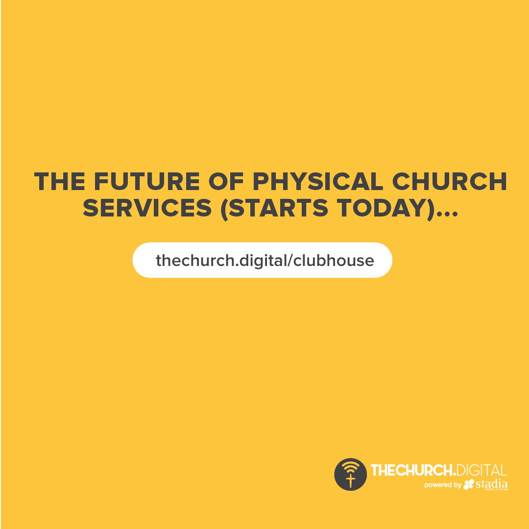 BETA21: The Future of Physical Church Services Starts Today (Clubhouse Edition)